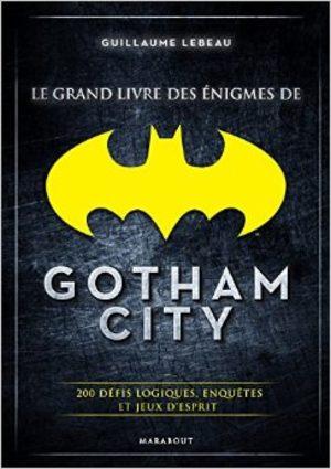 Le grand livre des énigmes de Gotham City Livre illustré