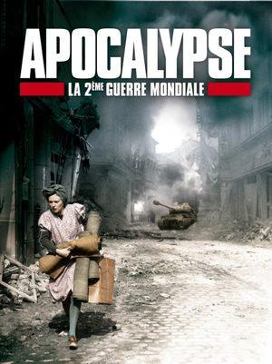 Apocalypse - La 2ème Guerre Mondiale