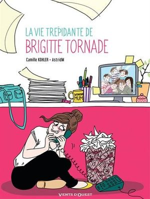 La Vie trépidante de Brigitte Tornade