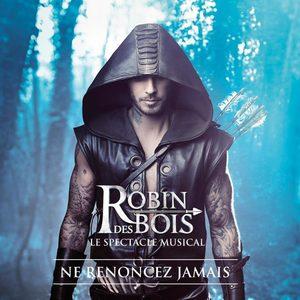Robin des Bois - Ne Renoncez Jamais