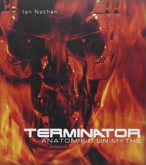 Terminator, anatomie d'un mythe