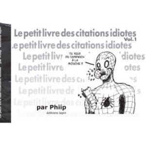 Le petit livre des citations idiotes Livre illustré