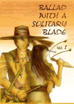 Ballad with a solitary blade