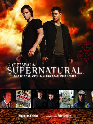 The Essential Supernatural: On the Road With Sam and Dean Winchester