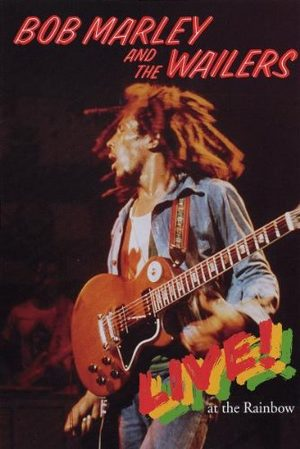 Bob Marley & The Wailers - Live at the rainbow