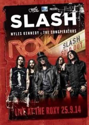 Slash ft. Myles Kennedy & The Conspirators- Live at the Roxy