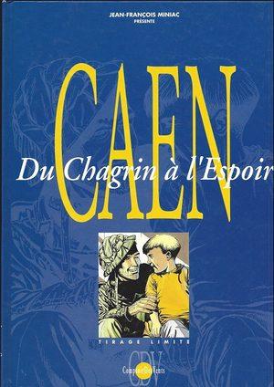 Caen - Du Chagrin à l'Espoir