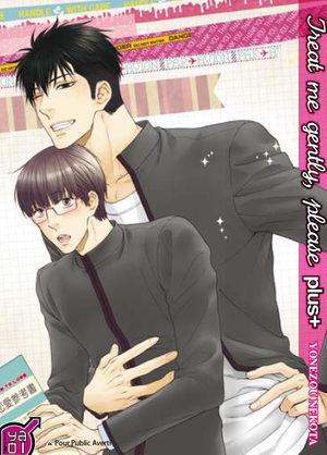 Treat me gently, please + Manga