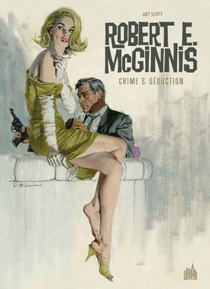 Robert E. McGinnis - Crime & séduction