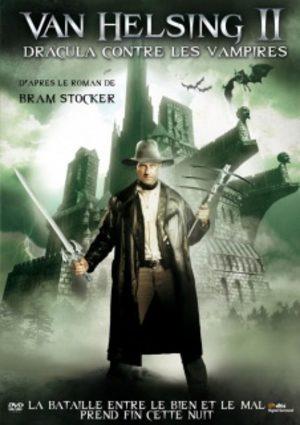 Van Helsing 2 : Dracula Contre Les Vampires
