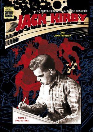 Jack Kirby, le super-héros de la bande dessinée