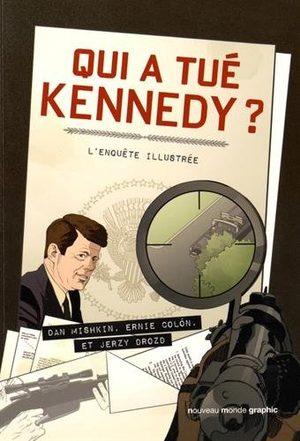 Qui a tué Kennedy ? - L'enquête illustrée