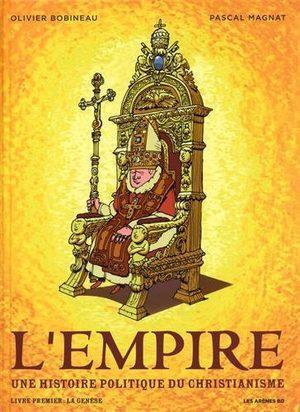 L'empire: Une histoire politique du Christianisme