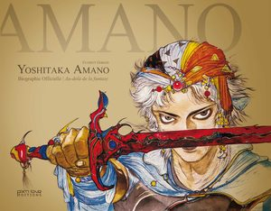 Yoshitaka Amano Biographie Officielle : Au-delà de la fantasy