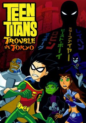 Teen Titans : Trouble in Tokyo