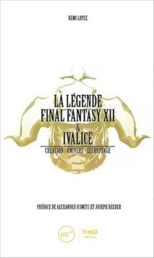 La Légende Final Fantasy XII & Ivalice