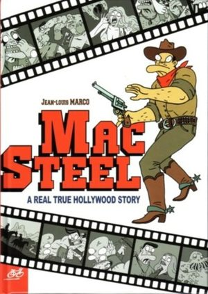 Mac Steel - A real true Hollywood story