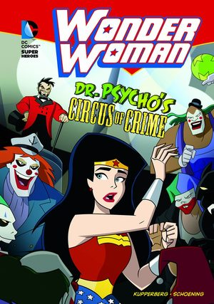 Wonder Woman - Dr. Psycho's Circus of Crime