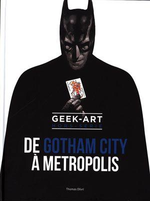 Geek-Art Hors-Série - De Gotham à Metropolis