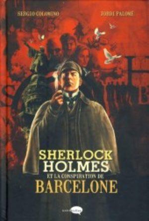 Sherlock holmes et la conspiration de Barcelone