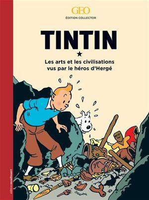 Tintin Les arts et les Civilisations vus par le Heros d'Herge