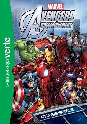 Avengers Rassemblement (Bibliothèque verte)