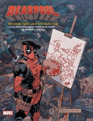 Deadpool - Dessine-moi un psychopathe