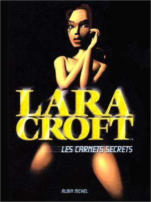 Lara Croft - Les Carnets Secrets Artbook