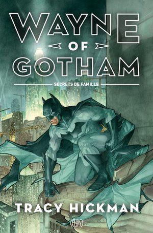 Wayne of Gotham - Secrets de Famille Roman