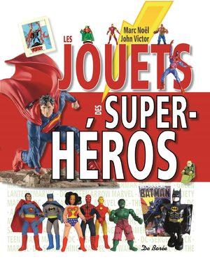 Les jouets des super-héros Guide
