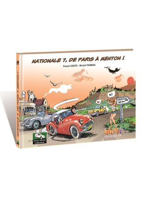 Nationale 7, de Paris a Menton !