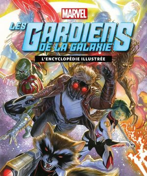 Gardiens de la Galaxie, l'Encyclopédie Illustrée