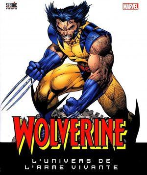 Wolverine - L'Univers de L'Arme Vivante