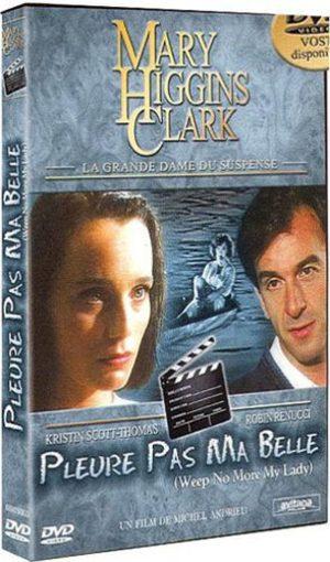 Mary Higgins Clark : Pleure pas ma belle Film