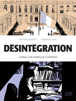 Désintégration: Journal d un conseiller à Matignon