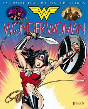 La grande imagerie des Super-Héros - Wonder Woman