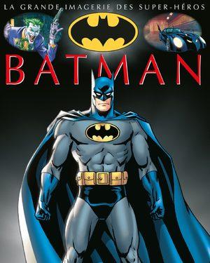 La grande imagerie des Super-Héros - Batman