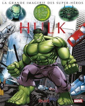 La grande imagerie des Super-Héros - Hulk
