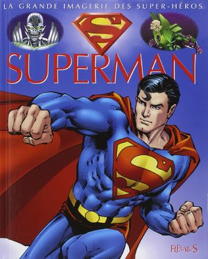 La grande imagerie des Super-Héros - Superman