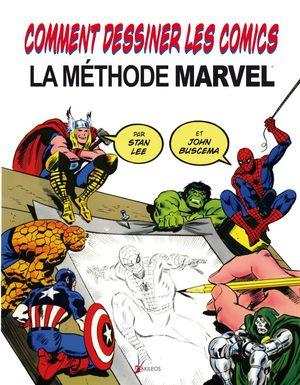Comment dessiner les comics – La méthode Marvel