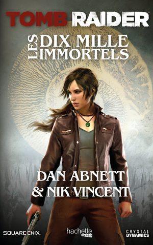 Tomb Raider - Les Dix Mille Immortels Roman