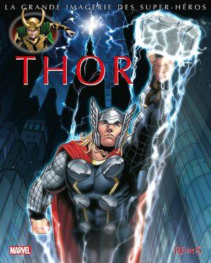 La Grande Imagerie des Super-Héros - Thor