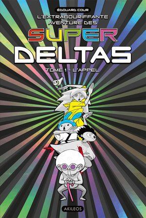 L'Extrabouriffante aventure des Super Deltas