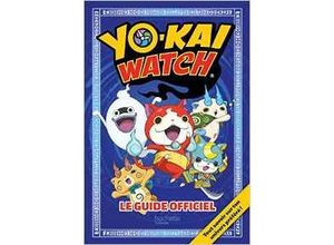 Yo-kai Watch - Guide officiel
