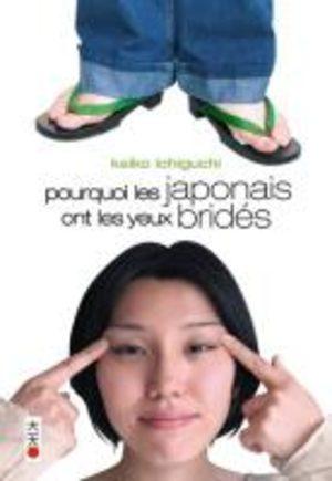 Pourquoi les Japonais ont les Yeux Bridés ? Roman