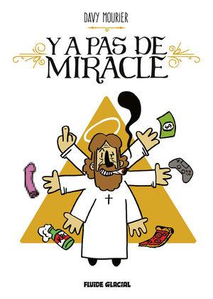 Y a pas de miracle