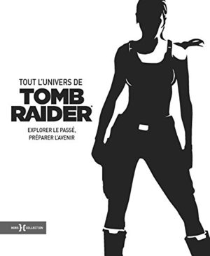Tout l'Univers de Tomb Raider Artbook