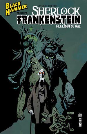 Black Hammer Présente - Sherlock Frankenstein Et La Ligue du Mal