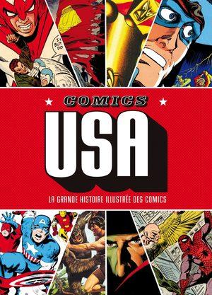 Comics USA - La Grande Histoire Illustrée de la Bande Dessinée Américaine