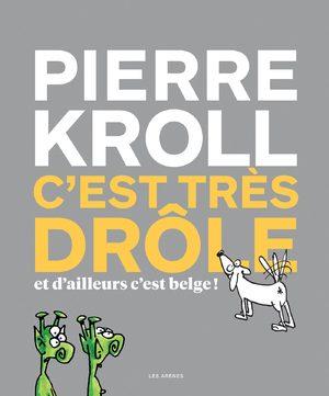 C'est très drôle et d'ailleurs c'est belge !